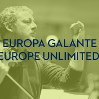 EUROPA GALANTE – EUROPE UNLIMITED!