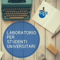 LABORATORIO PER STUDENTI UNIVERSITARI: APERTE LE ISCRIZIONI