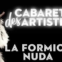 CABARET DES ARTISTES – LA FORMICA NUDA