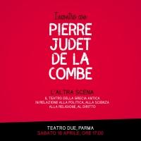 L'ALTRA SCENA Incontro con PIERRE JUDET DE LA COMBE, sabato 16 aprile 2016