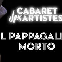 CABARET DES ARTISTES – IL PAPPAGALLO MORTO