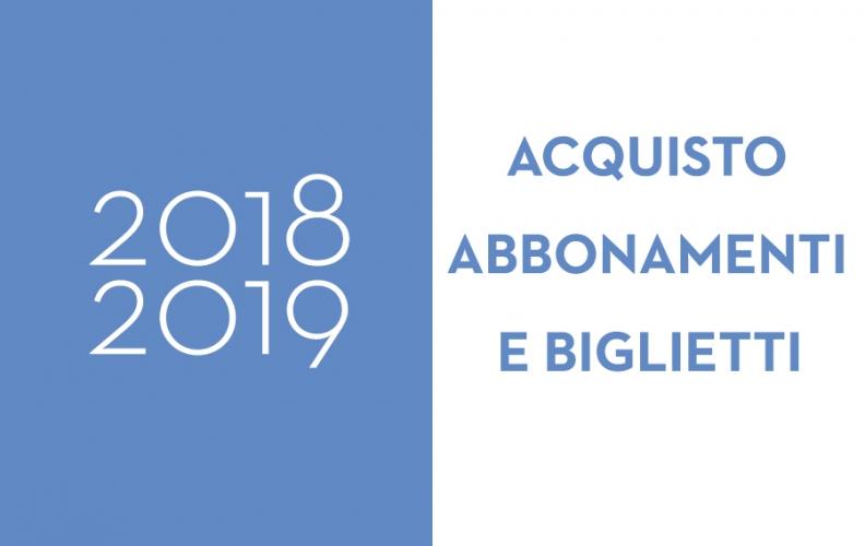 ABBONAMENTI E BIGLIETTI STAGIONE 2018/2019
