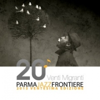 PARMA JAZZ FRONTIERE 2015 AL TEATRO DUE